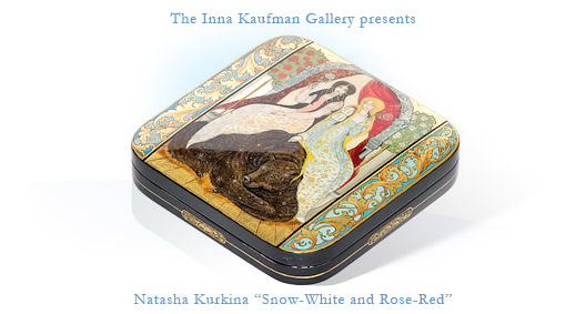 "The Inna Kaufman Gallery presents: Natasha Kurkina ""Snow-White and Rose-Red"""